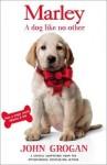 Marley: A Dog Like No Other - John Grogan