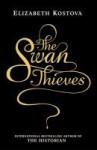The Swan Thieves - Elizabeth Kostova