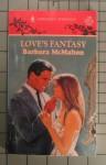 Love's Fantasy (Mills & Boon Romance, #3920) - Barbara McMahon
