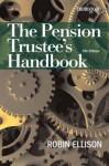 The Pension Trustee S Handbook - Robin Ellison