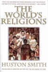 The World's Religions, Revised and Updated - Huston Smith