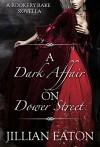 A Dark Affair on Dower Street (Rookery Rakes, Book 1.5) - Jillian Eaton