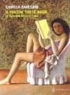 Il piacere tra le righe: le seduzioni della lettura - Camilla Baresani