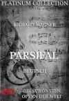 Parsifal: Die schönsten Opern der Welt (German Edition) - Richard Wagner