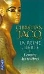 L'empire des ténèbres (La reine liberté, #1) - Christian Jacq