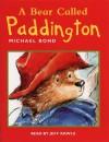 A Bear Called Paddington: Unabridged - Michael Bond