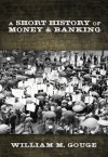 A Short History of Paper Money and Banking in the United States - William Gouge, Joseph Dorfman