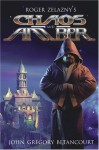 Chaos and Amber - UK Edition: Roger Zelazny's the Dawn of Amber - John Gregory Betancourt