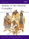 Armies of the Muslim Conquest - David Nicolle