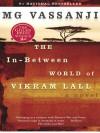 The In-Between World of Vikram Lall - M.G. Vassanji