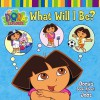 What Will I Be?: Dora's Book About Jobs - Phoebe Beinstein, Zina Saunders