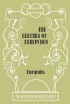 The Electra of Euripides - Euripides