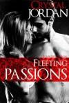 Fleeting Passions - Crystal Jordan