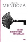 Sekret hiszpańskiej pensjonarki - Eduardo Mendoza
