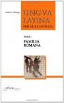 Lingua Latina per se Illustrata: Pars I: Familia Romana (Lingua Latina per se Illustrata) - Hans H. Ørberg