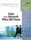 Tricks of the Microsoft Office 2007 Gurus - Paul McFedries