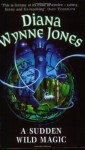 A Sudden Wild Magic (Mass Market) - Diana Wynne Jones