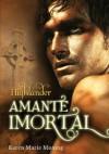 Highlander - Amante Imortal - Karen Marie Moning, Teresa Martins de Carvalho