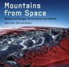 Mountains from Space: Peaks and Ranges of the Seven Continents - Stefan Dech, Reinhold Messner, Rudiger Glaser, Ralf-Peter Martin