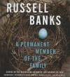 A Permanent Member of the Family - Russell Banks, Danny Campbell, Andrus Nichols, Robin Miles