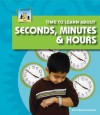 Time to Learn about Seconds, Minutes & Hours - Pam Scheunemann