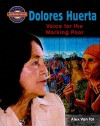 Dolores Huerta: Voice for the Working Poor - Alex Van Tol