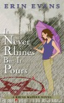 It Never Rhines but It Pours - Erin Evans