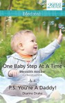 Mills & Boon : Medical Duo/One Baby Step At A Time/P.S. You'Re A Daddy! - Meredith Webber, Dianne Drake