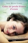 Come un petalo bianco d'estate - Leah Hager Cohen, Elisa Banfi