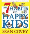7 Habits of Happy Kids [With Earbuds] - Sean Covey