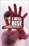 I Will Rise - Michael Louis Calvillo