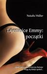 Tajemnice Emmy: początki (Tajemnice Emmy, #1) - Natasha Walker, Monika Wyrwas-Wiśniewska