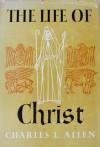 Life of Christ - Charles L. Allen
