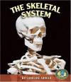 The Skeletal System - Caroline Arnold