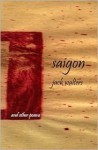 Saigon & Other Poems - Jack Walters