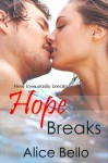 Hope Breaks - Alice Bello