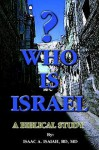 Who Is Israel?: A Biblical Study - Isaac Isaiah