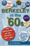 At Berkeley in the Sixties: The Making of an Activist - Jo Freeman