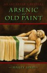 Arsenic and Old Paint (An Art Lover's Mystery, #4) - Hailey Lind