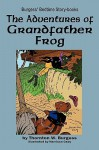 The Adventures of Grandfather Frog - Thornton W. Burgess, Harrison Cady