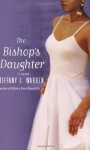 The Bishop's Daughter - Tiffany L. Warren