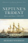 Neptune's Trident: Spices And Slaves: 1500-1807 - Richard Woodman