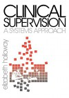 Clinical Supervision: A Systems Approach - Elizabeth L. Holloway
