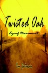 Twisted Oak: Eyes of Discernment - Tim Johnson