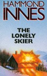The Lonely Skier - Hammond Innes