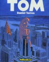 Tom, Vol. 2: Tom En Nueva York/ Tom Vol. 2: Tom In New York (Tom)/ Spanish Edition - Daniel Torres