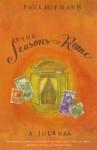 The Seasons of Rome: A Journal - Paul Hofmann