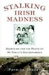 Stalking Irish Madness Stalking Irish Madness Stalking Irish Madness - Patrick Tracey