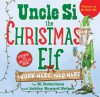 Uncle Si, the Christmas Elf: Work Hard, Nap Hard - Si Robertson, Ashley Howard Nelson, Stephen Gilpin