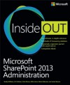 Microsoft SharePoint 2013 Administration Inside Out - Randy Williams, C.A. Callahan, Chris Givens, Milan Gross, Brian Alderman, Javier Barrera